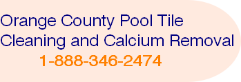 Orange County Pool Tile Cleaning and Calcium Removal